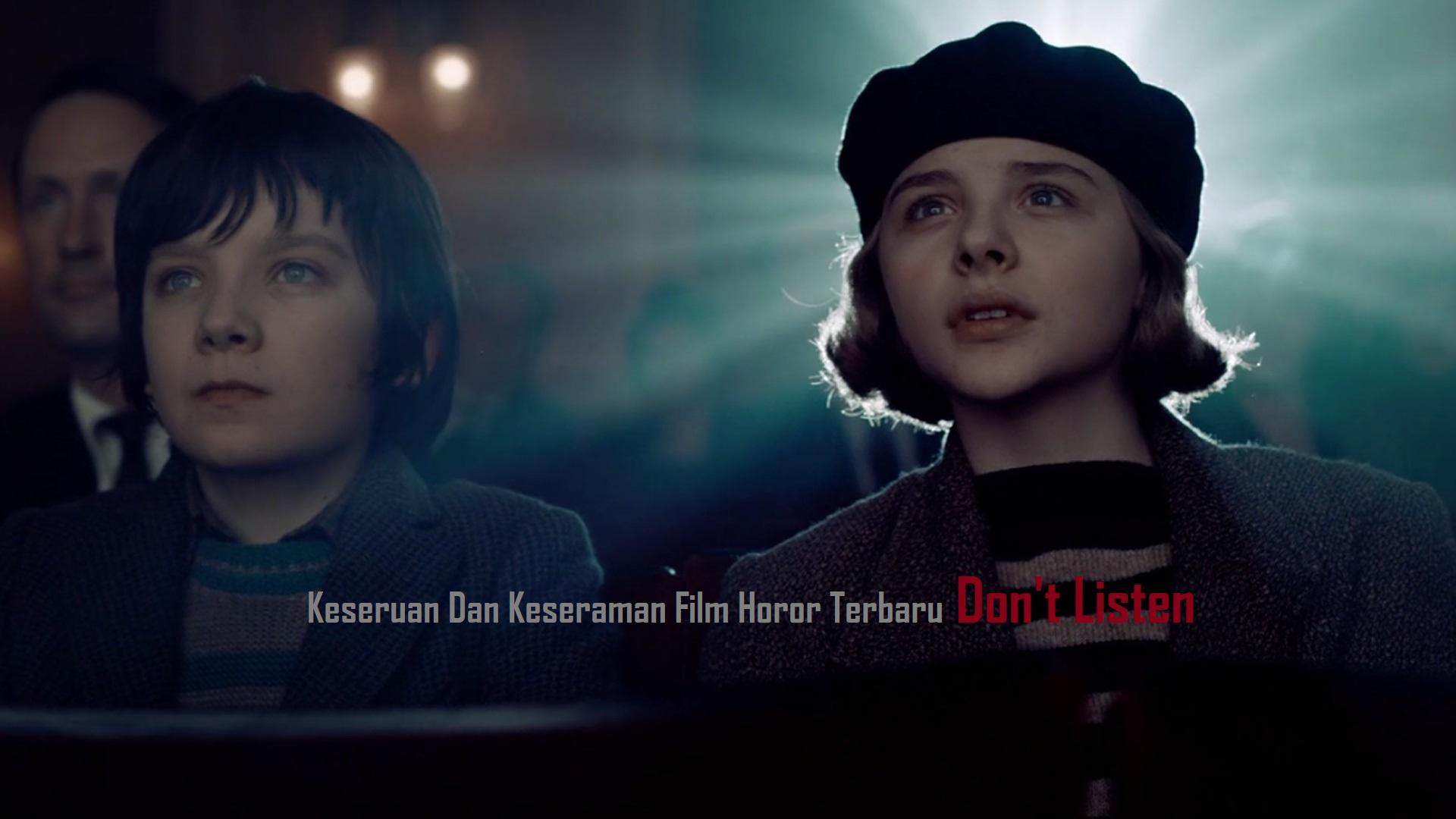 Keseruan Dan Keseraman Film Horor Terbaru Don't Listen