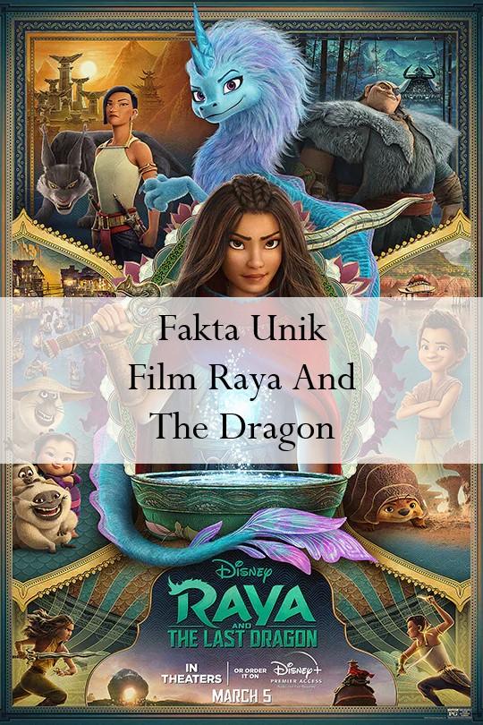 Fakta Unik Dari Film Raya And The Last Dragon Yang Akan Rilis Maret 2021