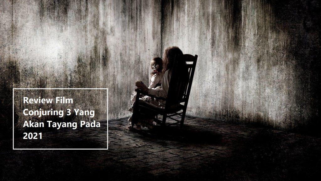 Review Film Conjuring 3 Yang Akan Tayang Pada 2021