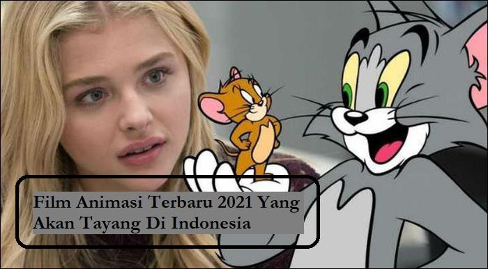 Film Animasi Terbaru 2021 Yang Akan Tayang Di Indonesia